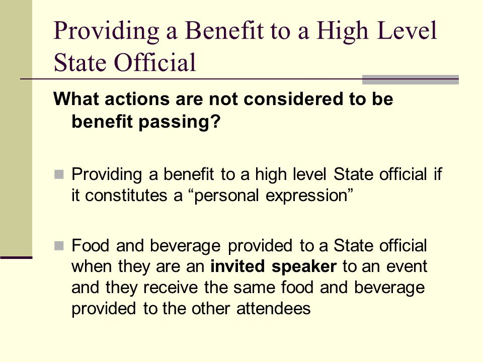 Providing a Benefit to a High Level State Official