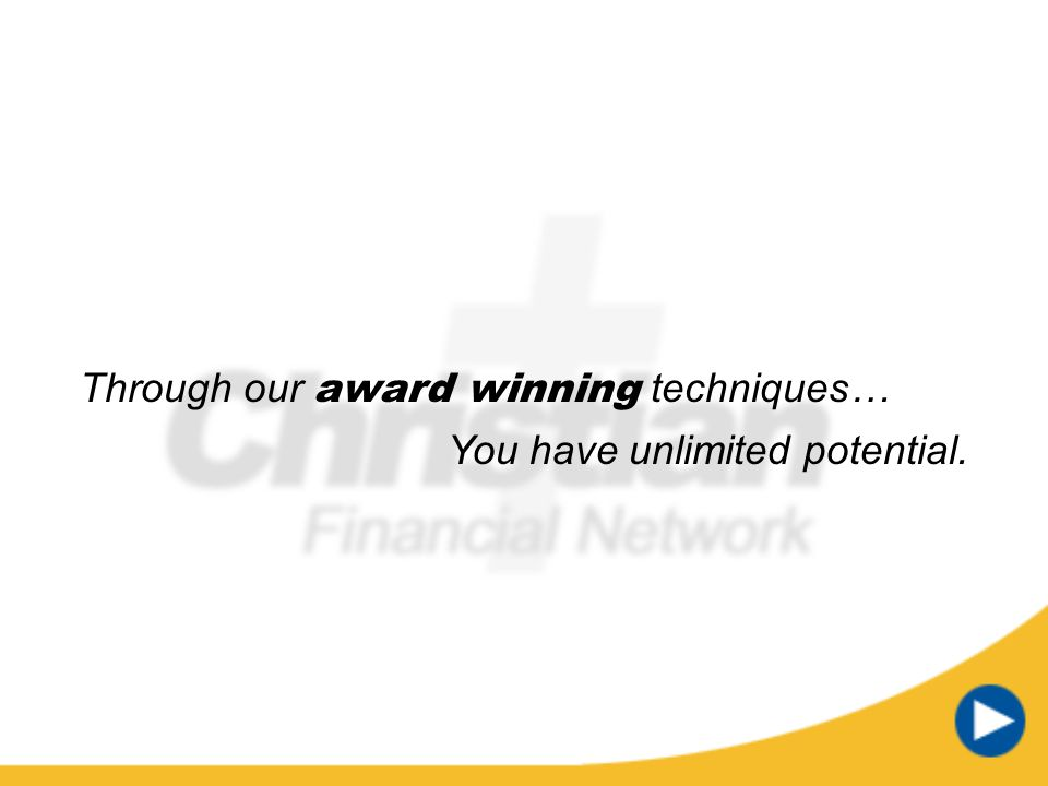Through our award winning techniques…