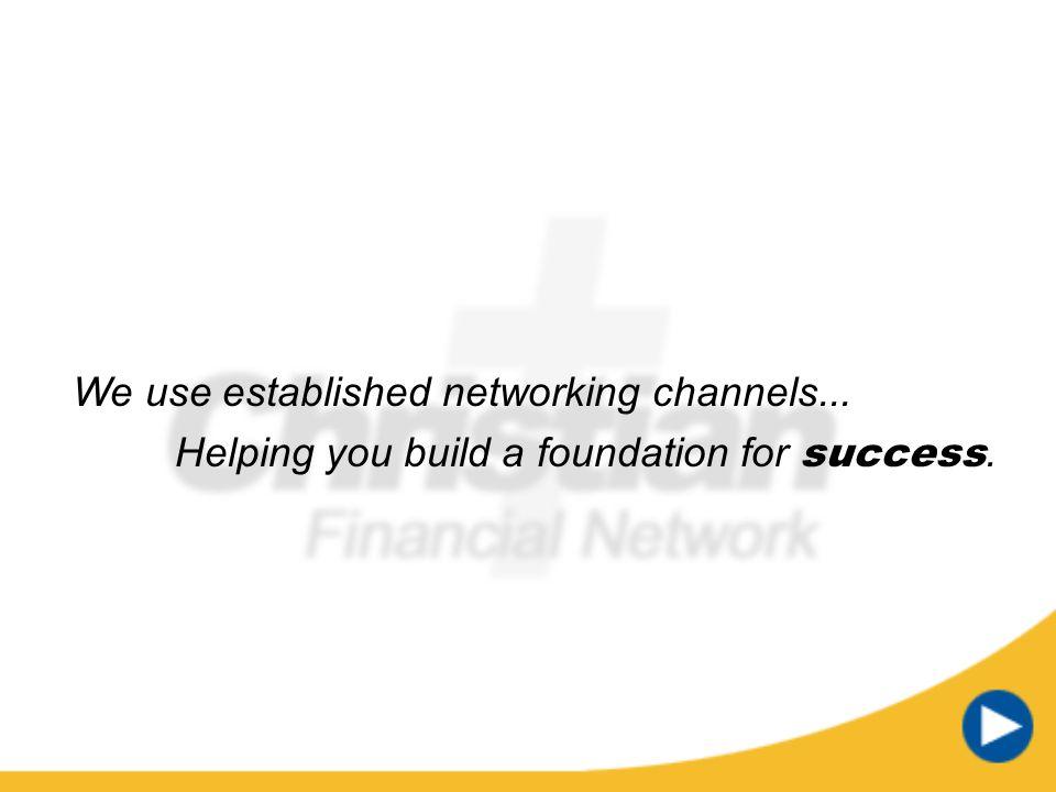 We use established networking channels...