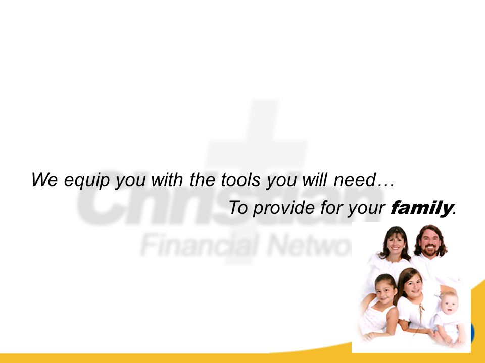 We equip you with the tools you will need…