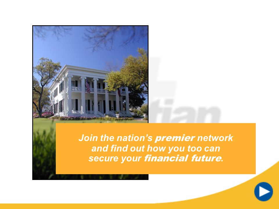 Join the nation's premier network and find out how you too can secure your financial future.