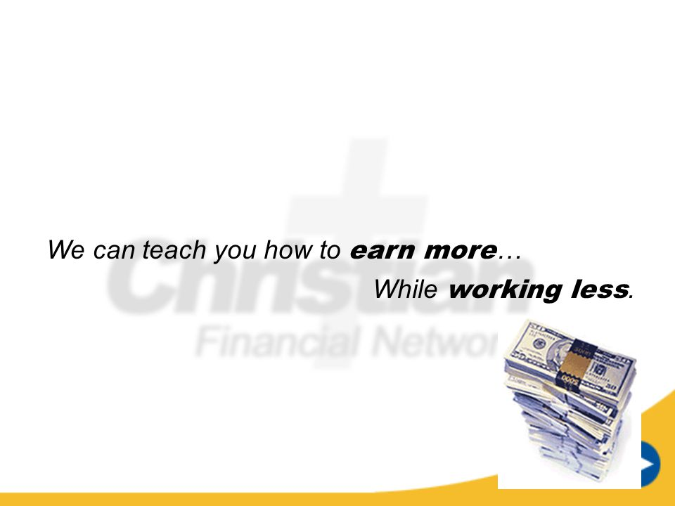 We can teach you how to earn more…
