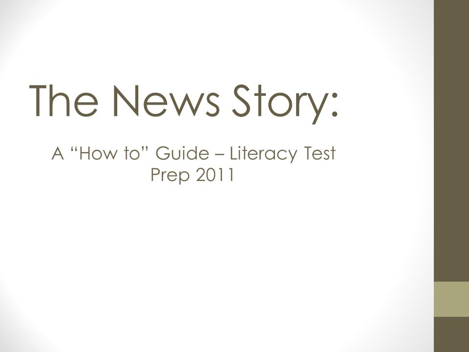 A How to Guide – Literacy Test Prep 2011