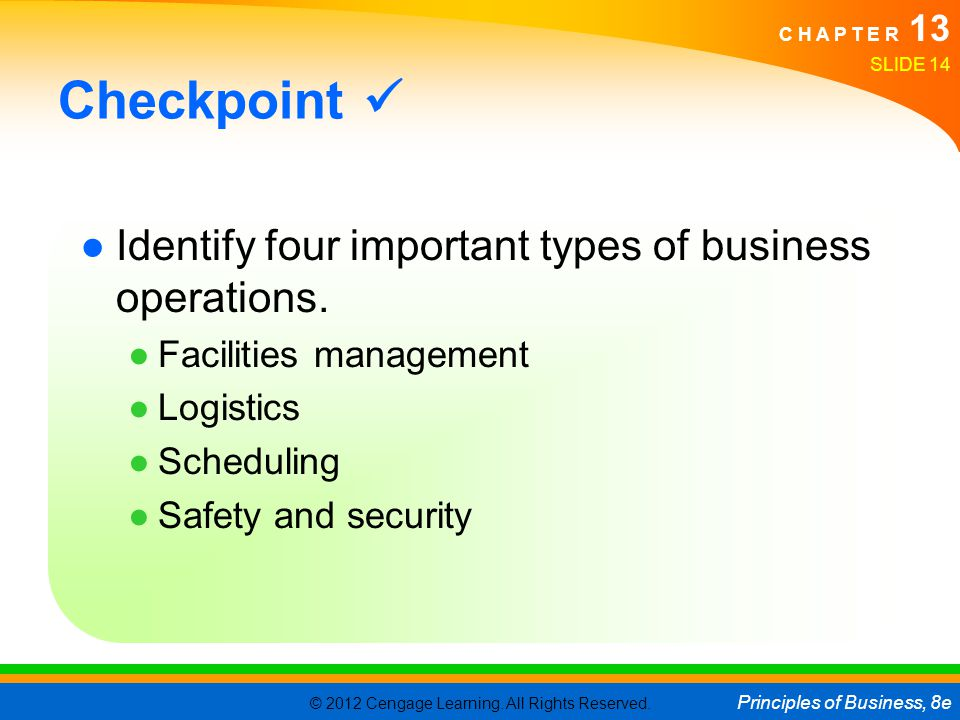 Checkpoint  Identify four important types of business operations.