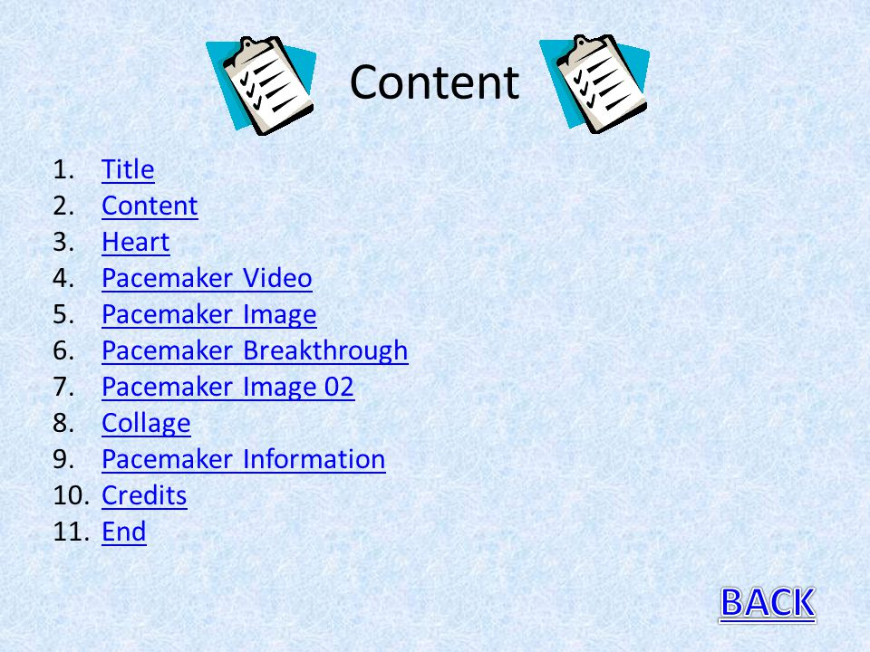 Content BACK Title Content Heart Pacemaker Video Pacemaker Image