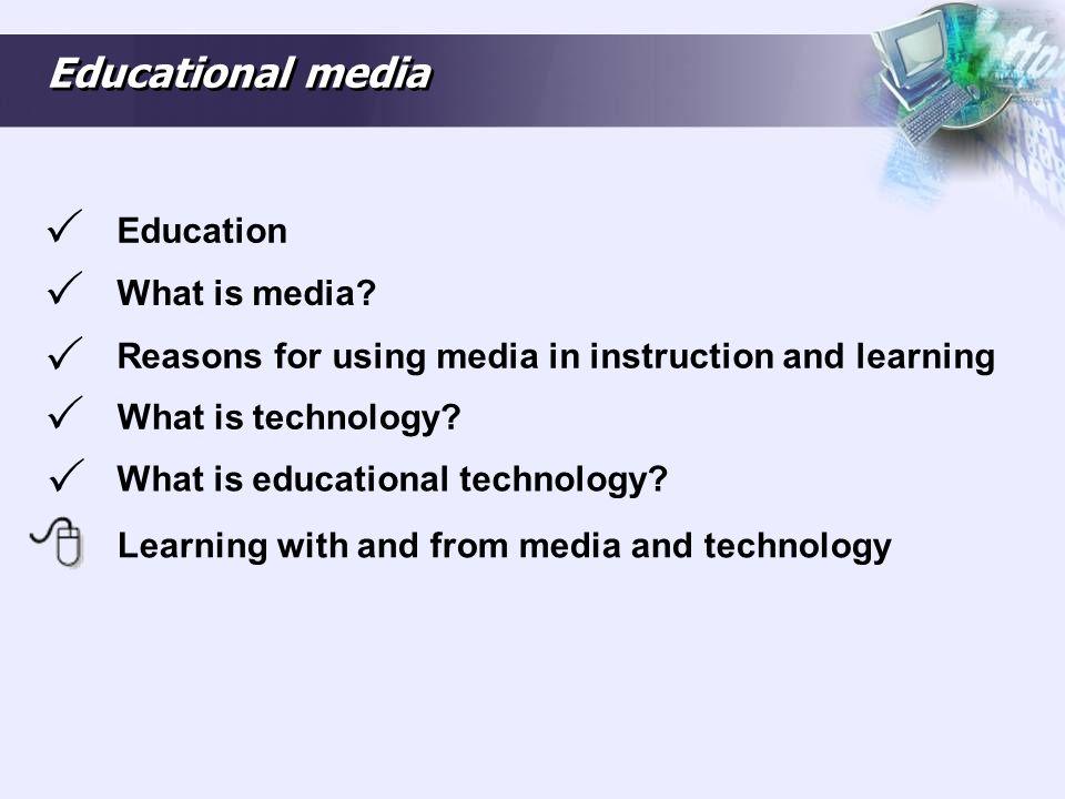      Educational media Education What is media