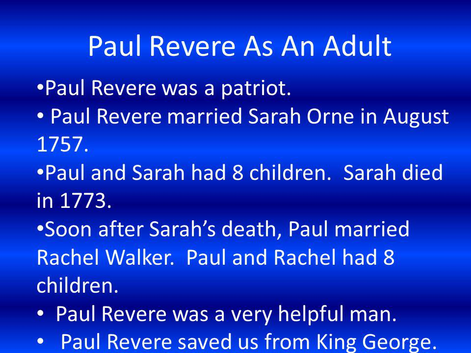 Paul Revere As An Adult Paul Revere was a patriot.