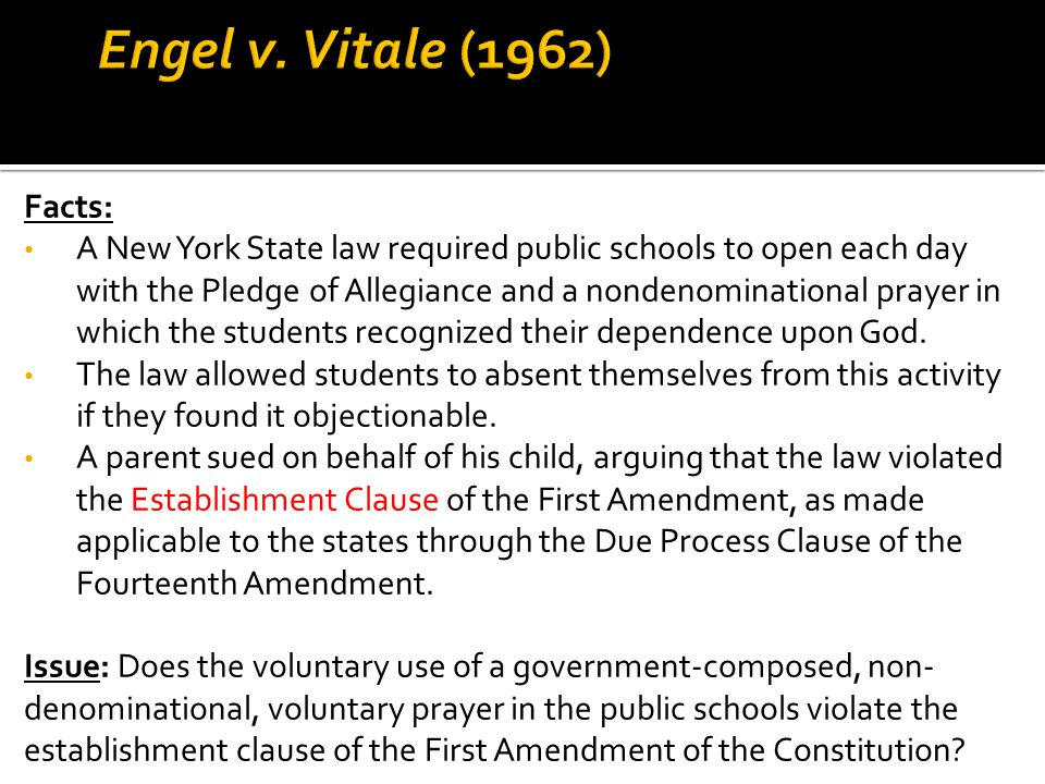 Engel v. Vitale (1962) Facts: