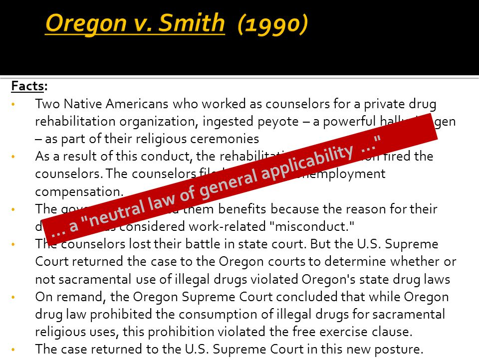 Oregon v. Smith (1990) … a neutral law of general applicability …