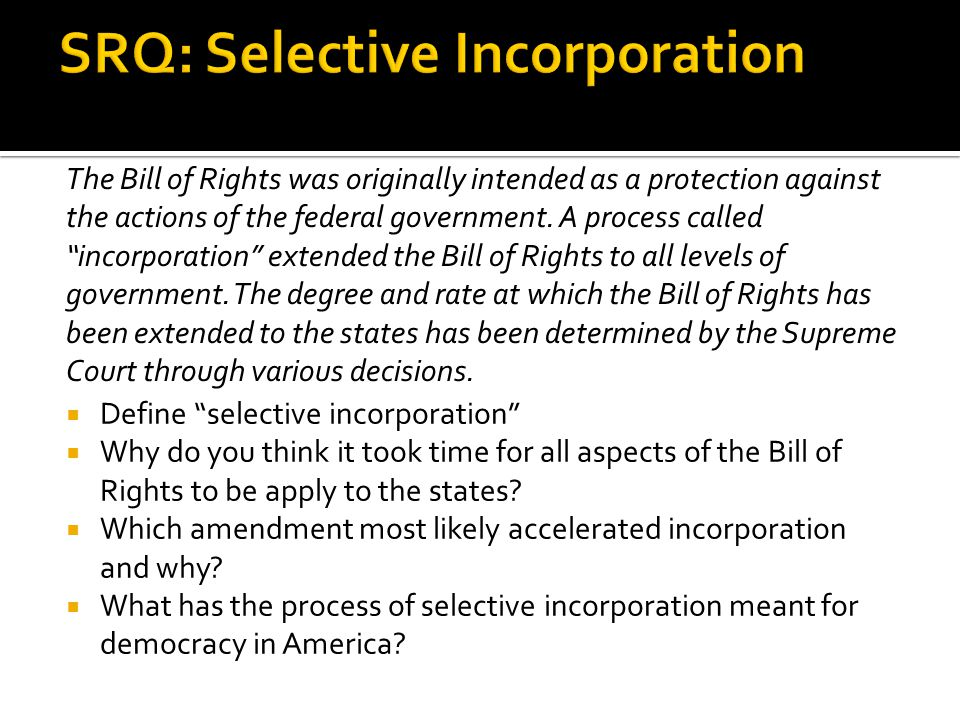 SRQ: Selective Incorporation