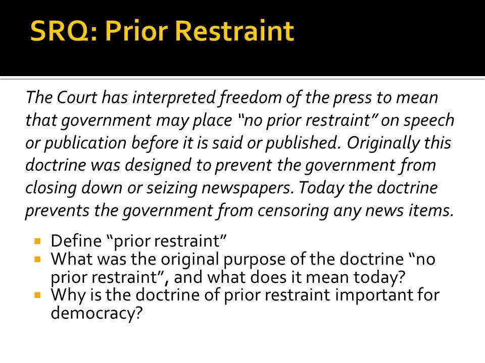 SRQ: Prior Restraint