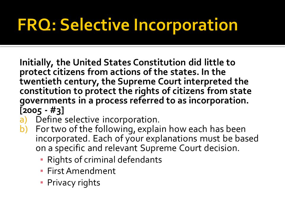 FRQ: Selective Incorporation