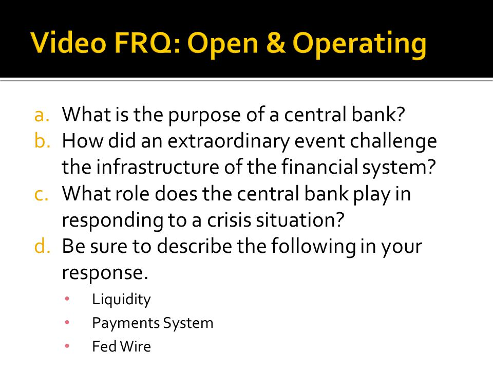 Video FRQ: Open & Operating