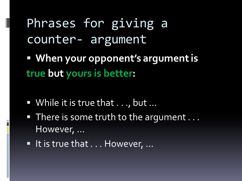 Phrases for giving a counter- argument