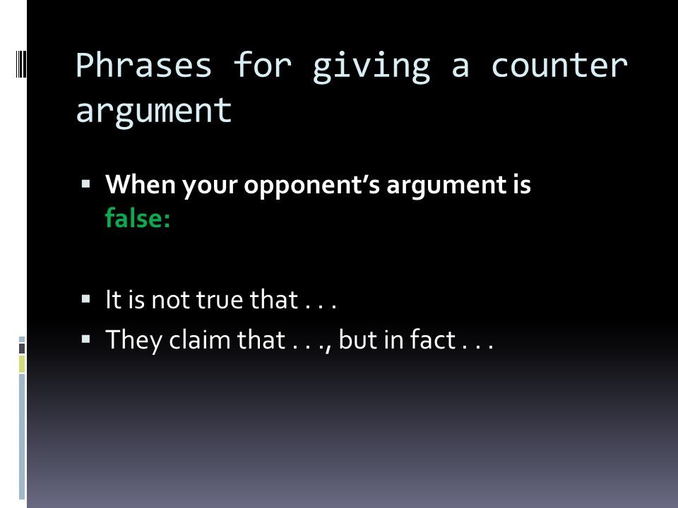 Phrases for giving a counter argument