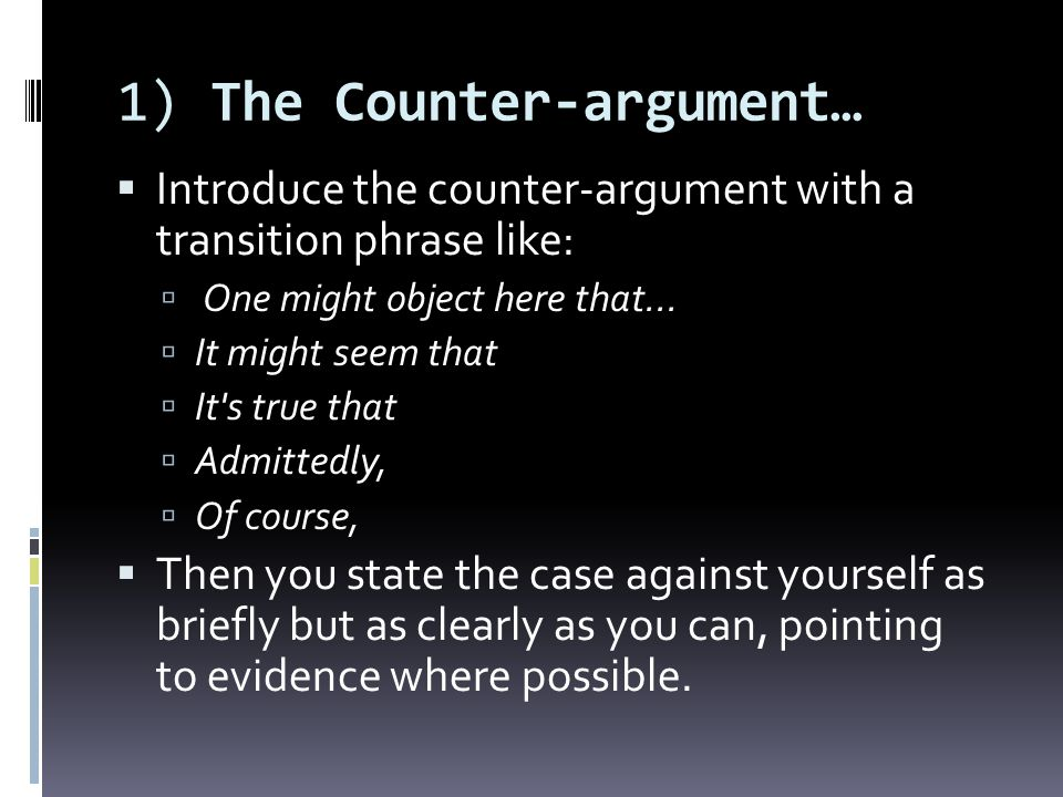 1) The Counter-argument…