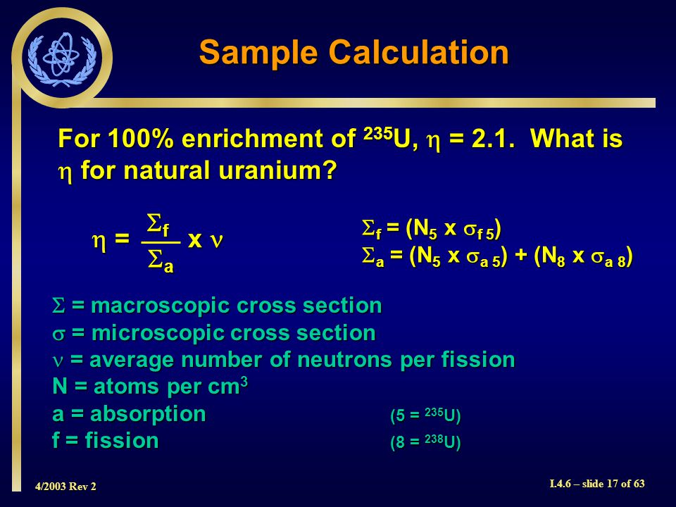 Sample Calculation For 100% enrichment of 235U,  = 2.1. What is  for natural uranium  = x 