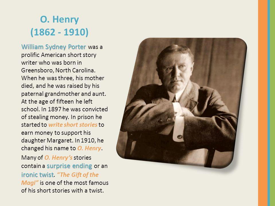 O. Henry (1862 - 1910)