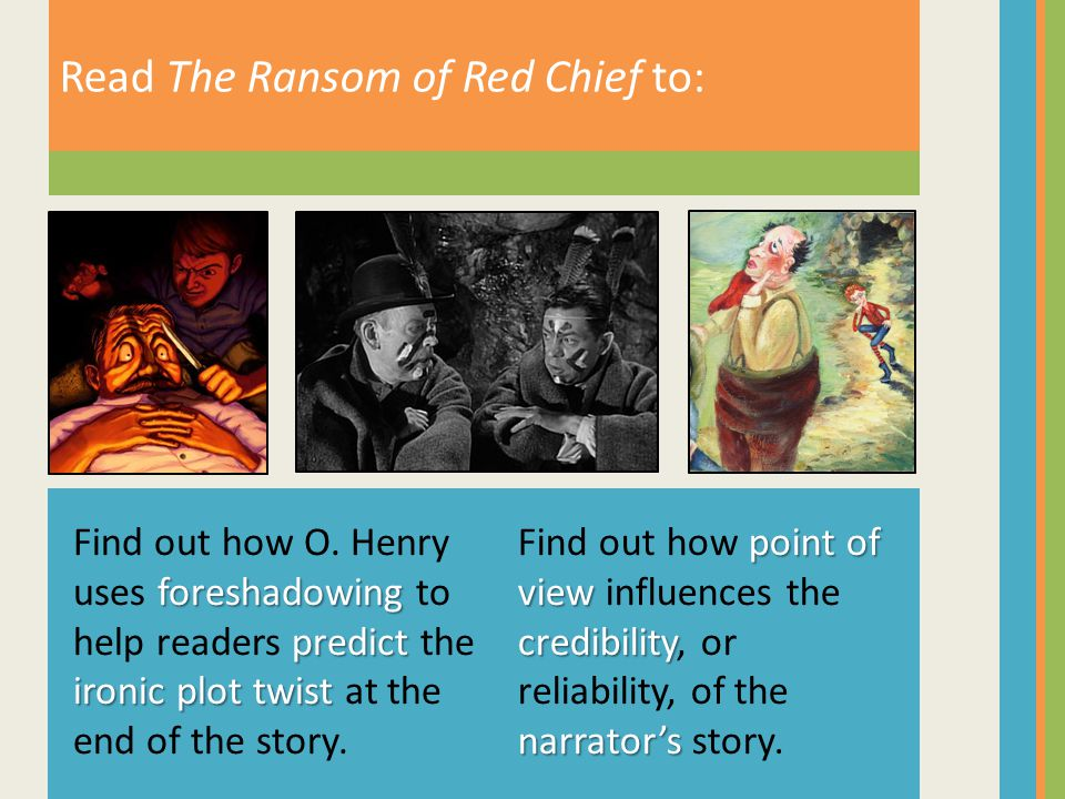 Read The Ransom of Red Chief to: