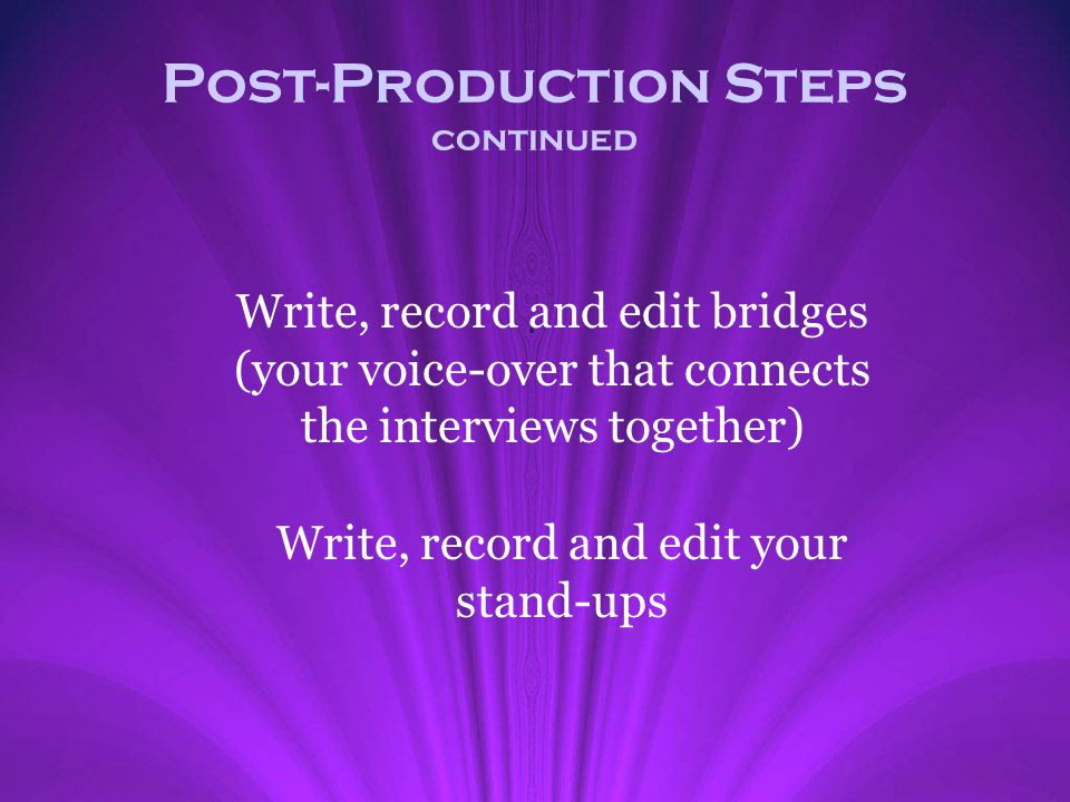 Post-Production Steps continued