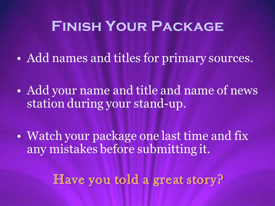 Finish Your Package Have you told a great story