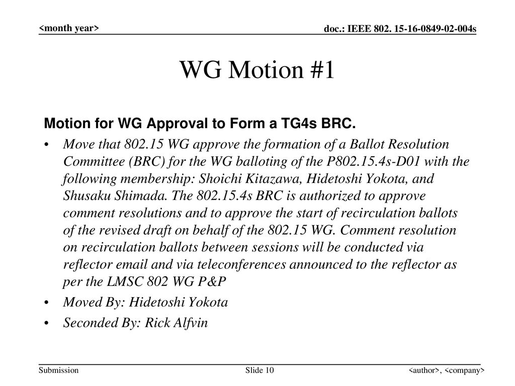 WG Motion #1 Motion for WG Approval to Form a TG4s BRC.