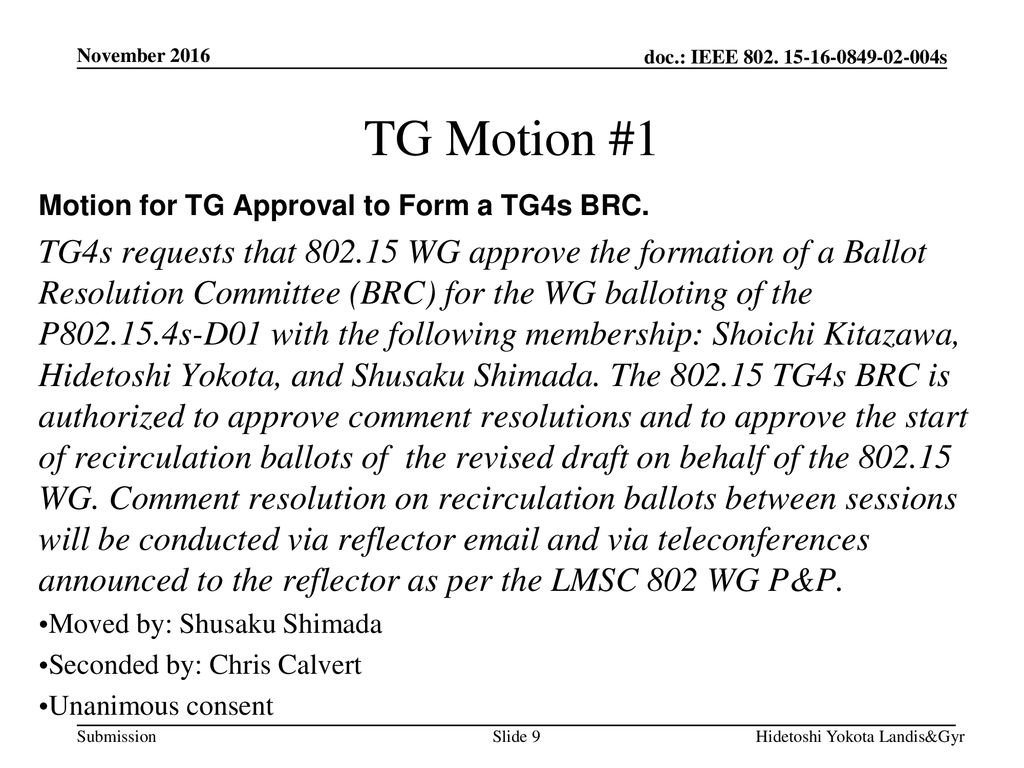 November 2016 TG Motion #1. Motion for TG Approval to Form a TG4s BRC.
