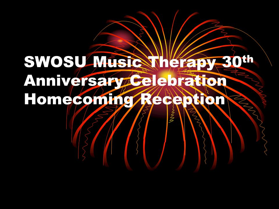 SWOSU Music Therapy 30th Anniversary Celebration Homecoming Reception
