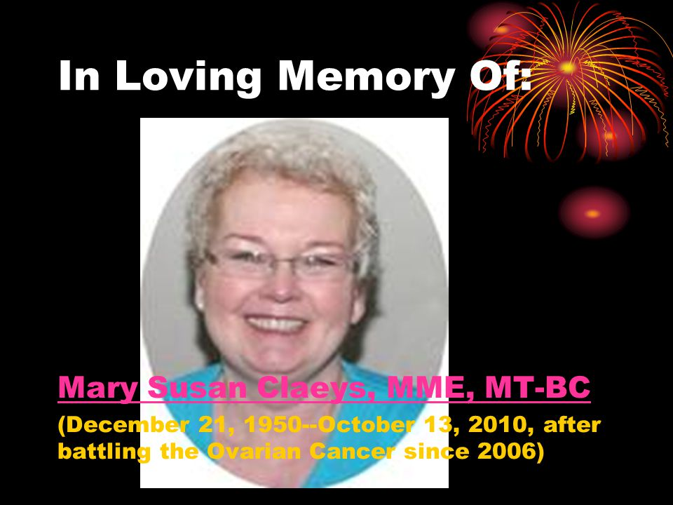 In Loving Memory Of: Mary Susan Claeys, MME, MT-BC