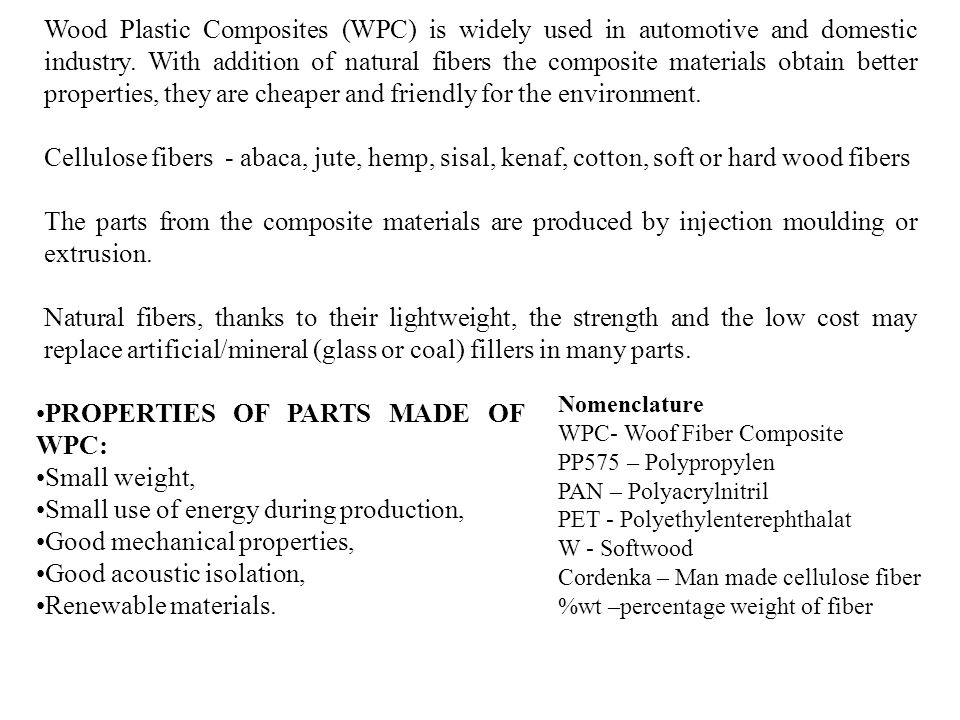 PROPERTIES OF PARTS MADE OF WPC: Small weight,