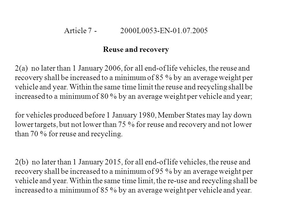 Article 7 - 2000L0053-EN-01.07.2005 Reuse and recovery.