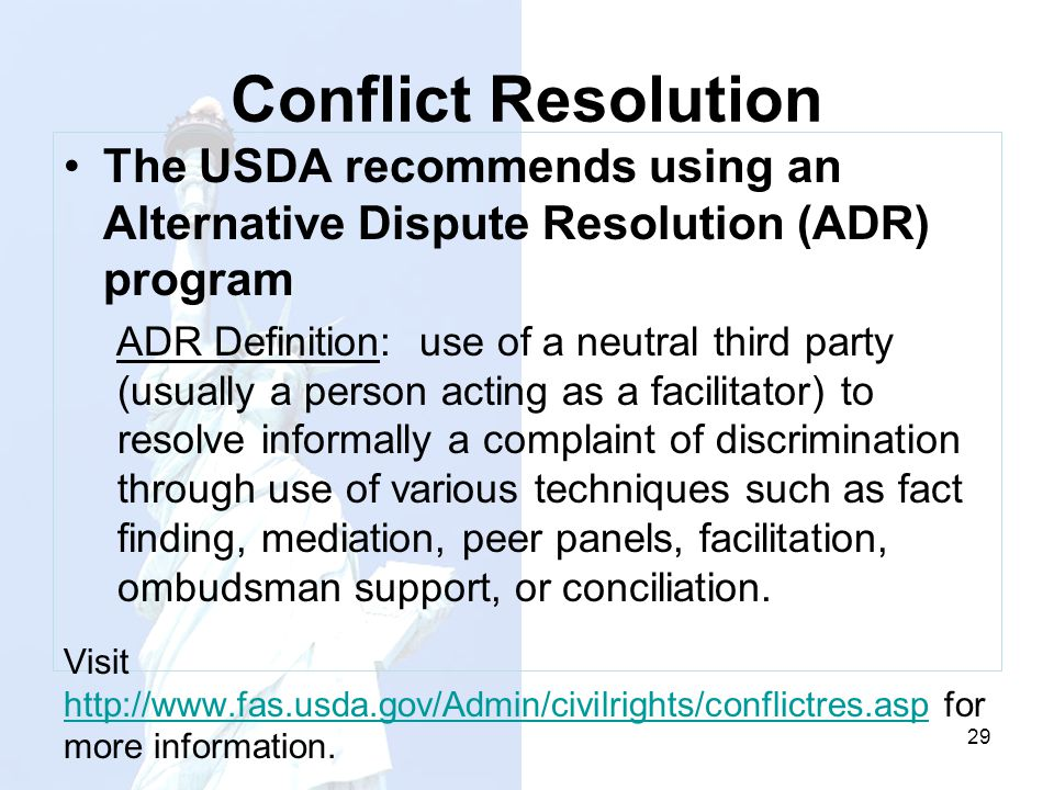 Conflict Resolution The USDA recommends using an Alternative Dispute Resolution (ADR) program.