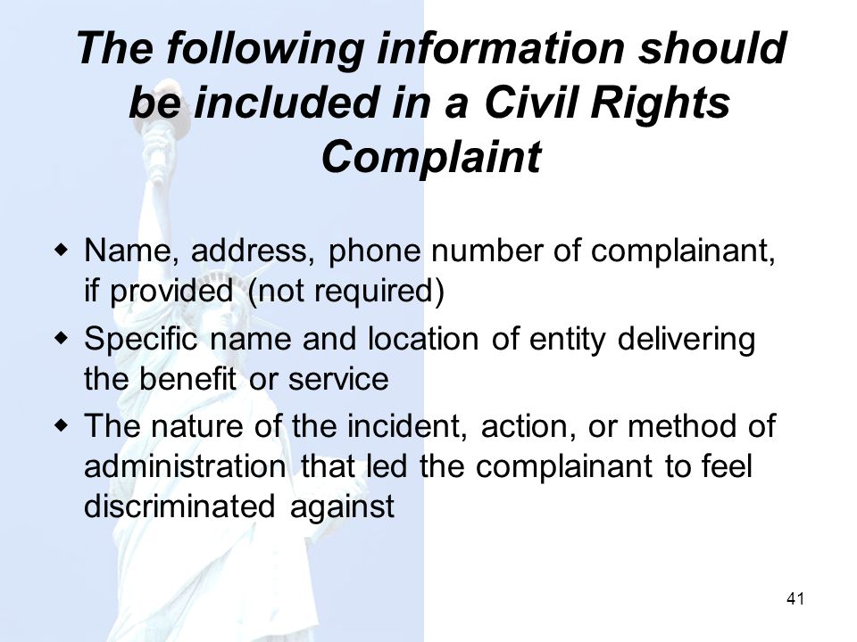 The following information should be included in a Civil Rights Complaint