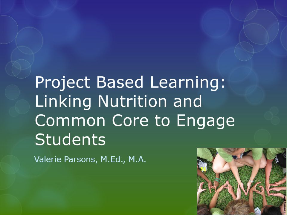 Project Based Learning: Linking Nutrition and Common Core to Engage Students