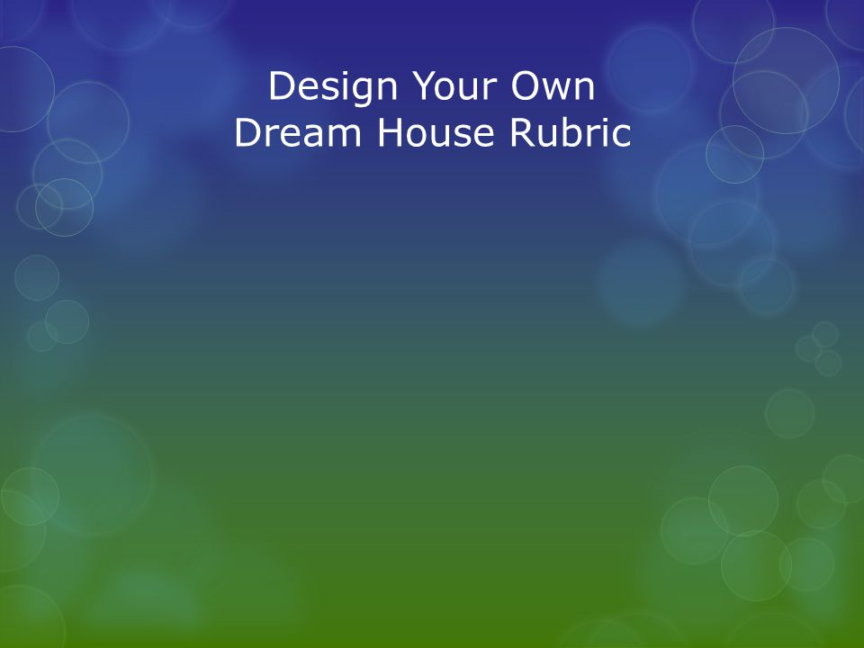 Design Your Own Dream House Rubric