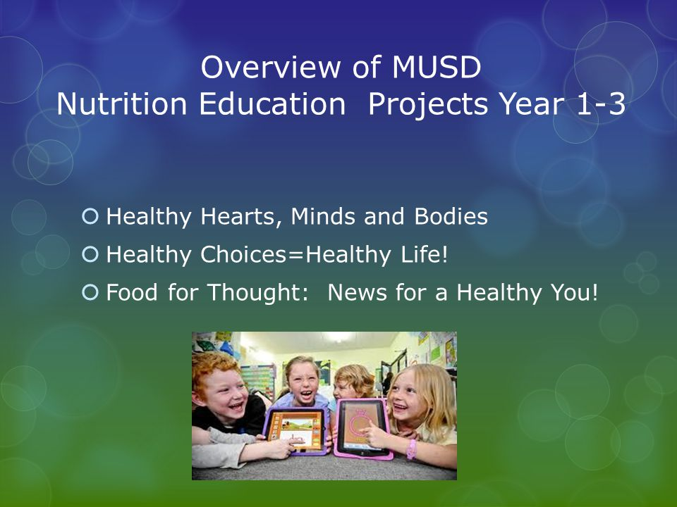 Overview of MUSD Nutrition Education Projects Year 1-3