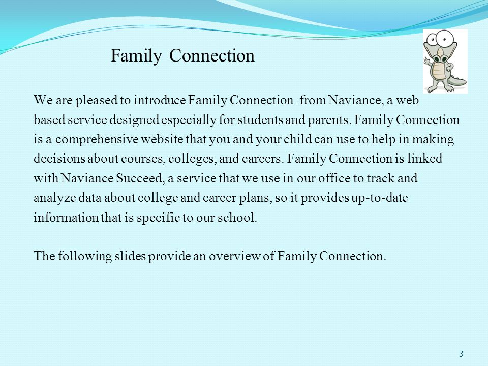 Family Connection We are pleased to introduce Family Connection from Naviance, a web.