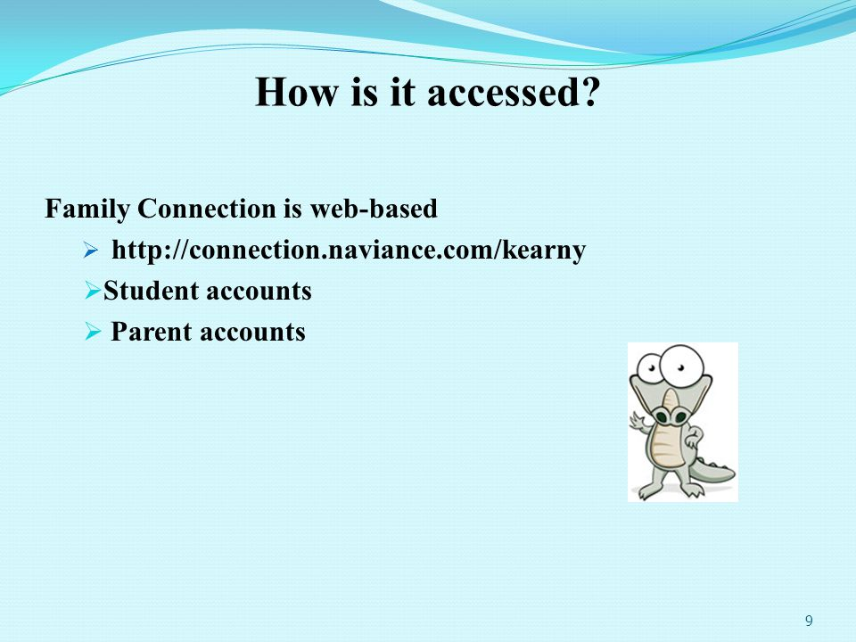 How is it accessed Family Connection is web-based