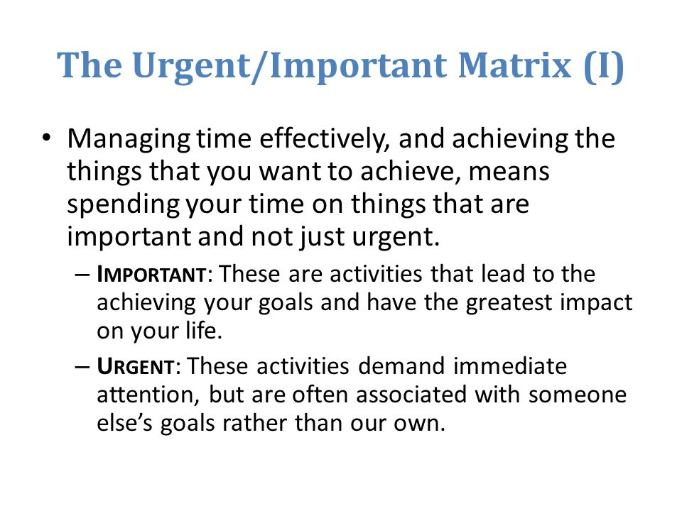 The Urgent/Important Matrix (I)