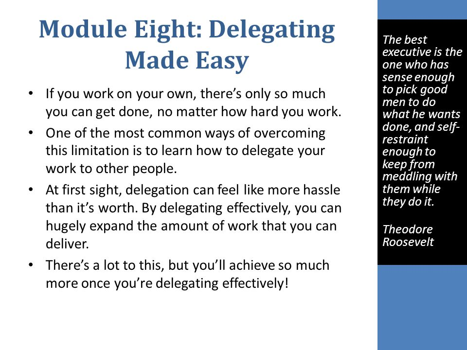 Module Eight: Delegating Made Easy