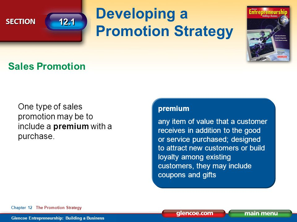 Sales Promotion One type of sales promotion may be to include a premium with a purchase. premium.