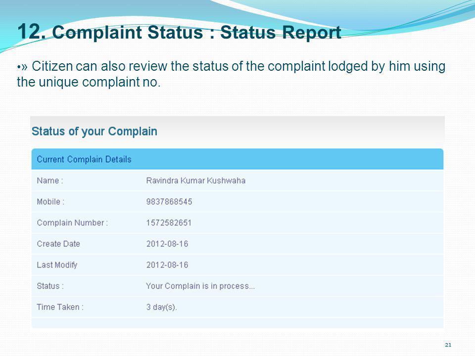 12. Complaint Status : Status Report