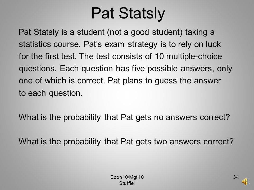 Pat Statsly Pat Statsly is a student (not a good student) taking a