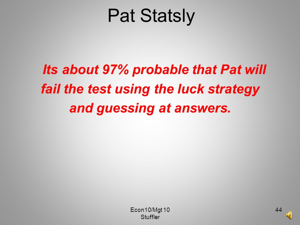 Pat Statsly fail the test using the luck strategy