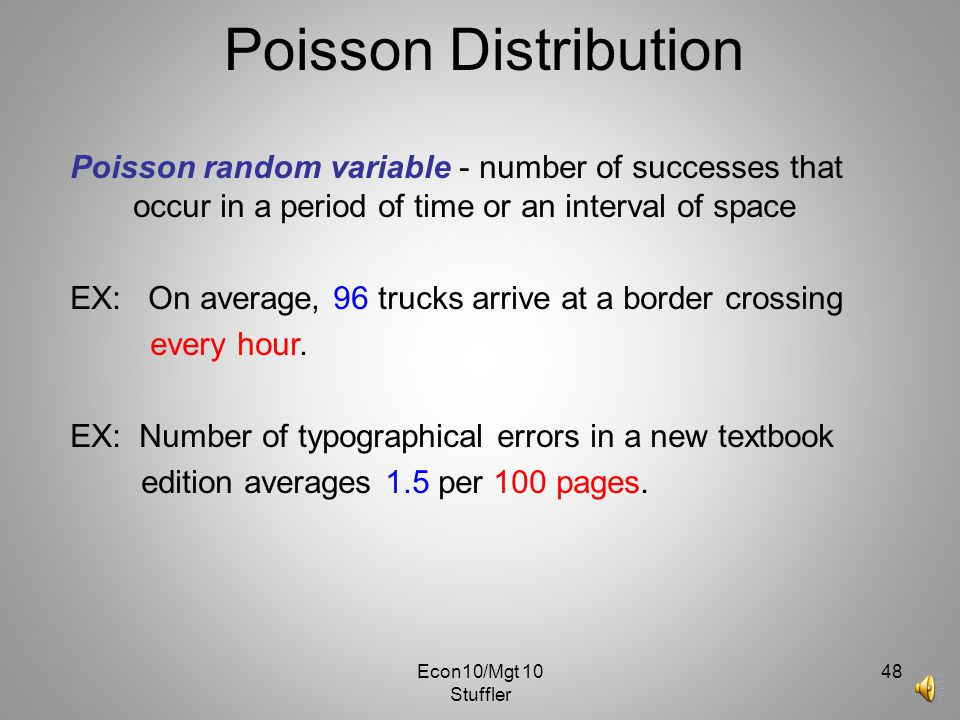 Poisson Distribution Poisson random variable - number of successes that occur in a period of time or an interval of space.