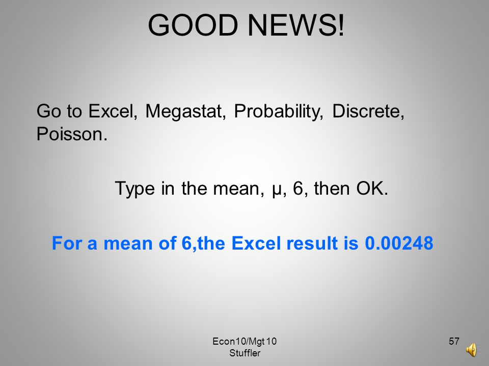 For a mean of 6,the Excel result is 0.00248