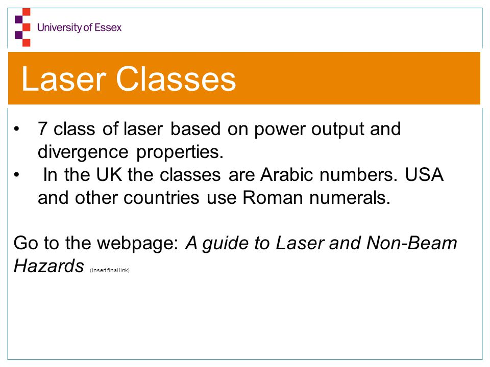 Laser Classes 7 class of laser based on power output and divergence properties.