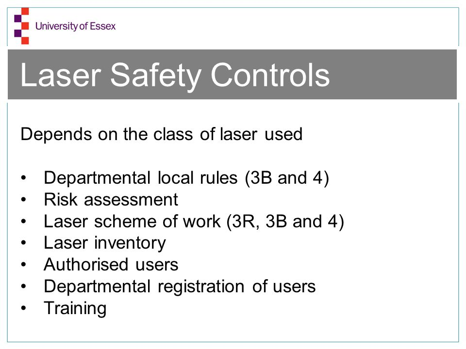 Laser Safety Controls Depends on the class of laser used