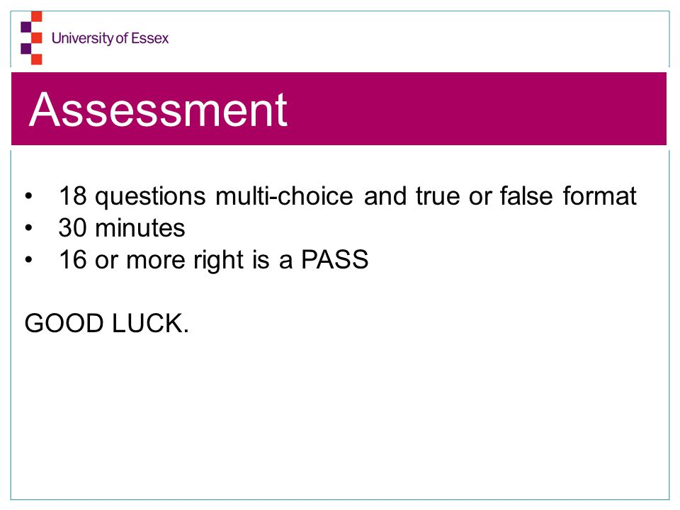Assessment 18 questions multi-choice and true or false format