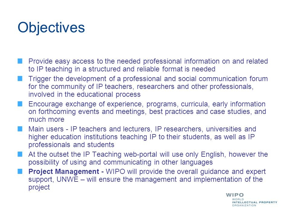 Objectives Provide easy access to the needed professional information on and related to IP teaching in a structured and reliable format is needed.